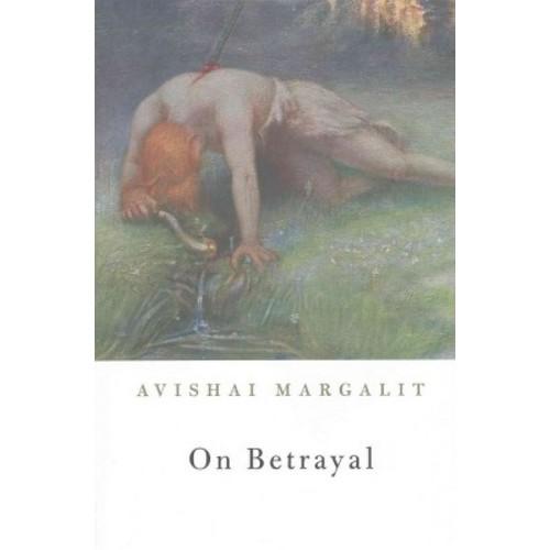 On Betrayal (Hardcover) (Avishai Margalit)