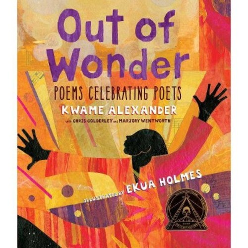 Out of Wonder : Poems Celebrating Poets (School And Library) (Kwame Alexander)