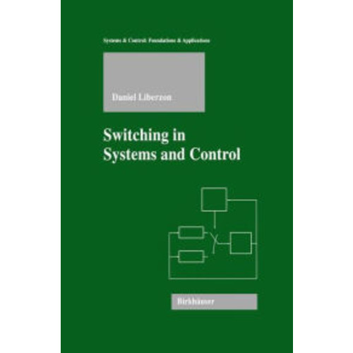 Switching in Systems and Control / Edition 1