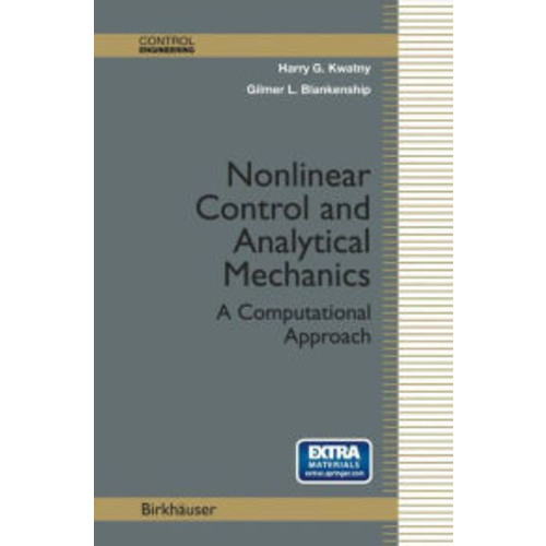 Nonlinear Control and Analytical Mechanics: A Computational Approach / Edition 1