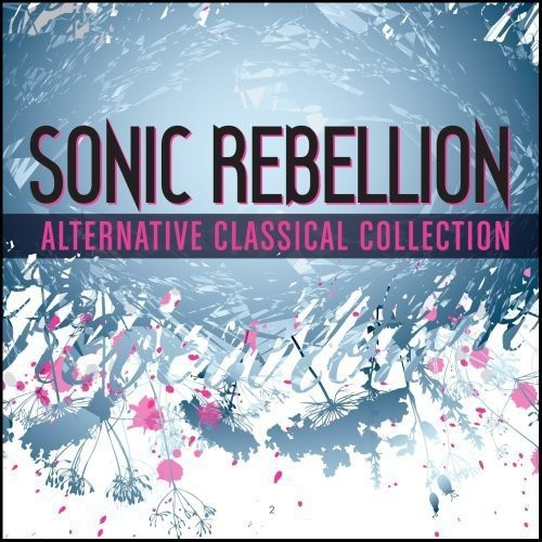 Sonic Rebellion: Alternative Classical - Sampler - CD