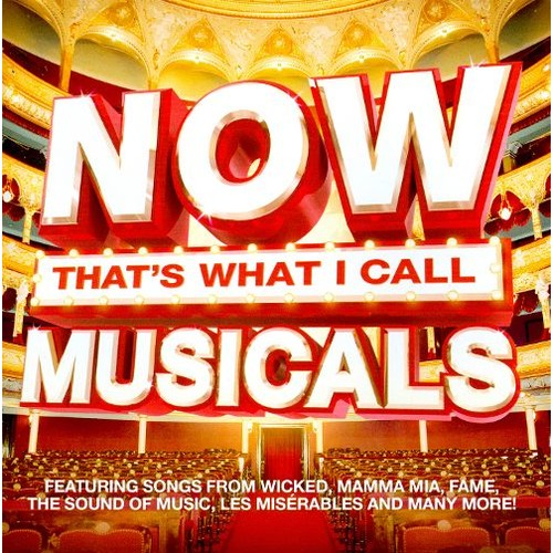 Now That's What I Call Musicals [CD]