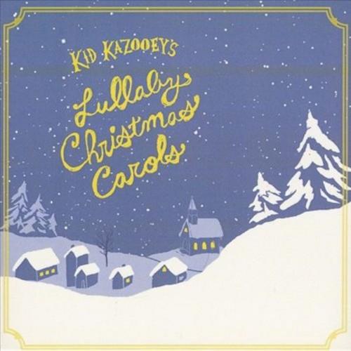 Kid Kazooey's Lullaby Christmas Carols [CD]