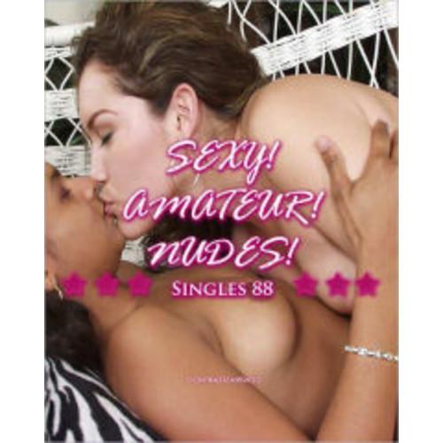 Sexy! Amateur! Nudes! - Singles 88