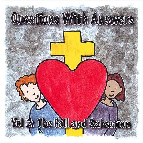 Questions with Answers, Vol. 2: The Fall and Salvation [CD]