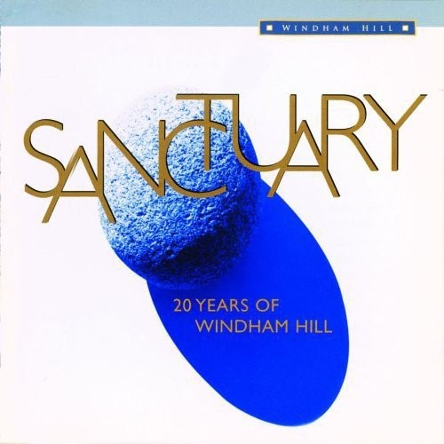 Sanctuary: 20 Years of Windham Hill [CD]