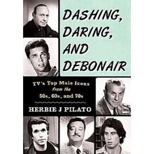 Dashing, Daring, and Debonair (Hardcover)
