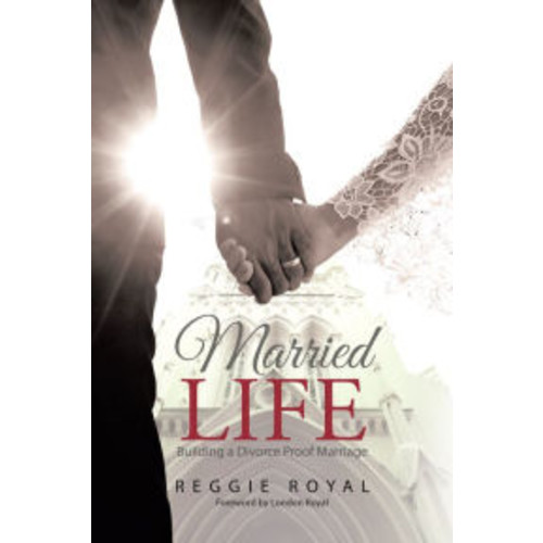 Married Life:: Building a Divorce Proof Marriage