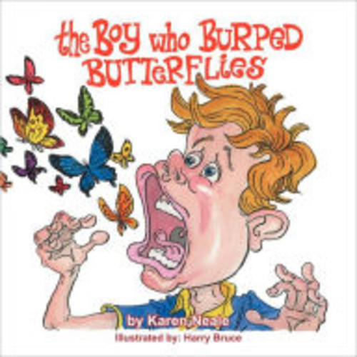 The Boy who Burped Butterflies