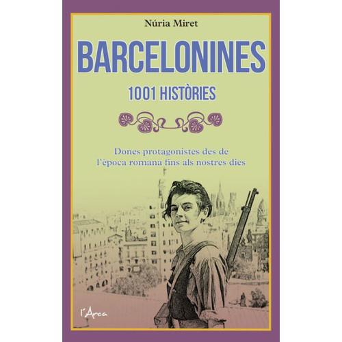 Barcelonines. 1001 histries: Dones protagonistes des de l'poca romana fins als nostres dies