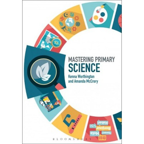 Mastering Primary Science - by Amanda McCrory & Kenna Worthington (Hardcover)