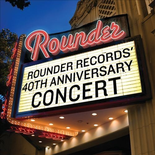 Rounder Records 40th Anniversary Concert [CD]