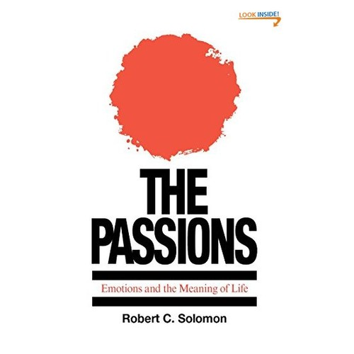 The Passions: Emotions and the Meaning of Life