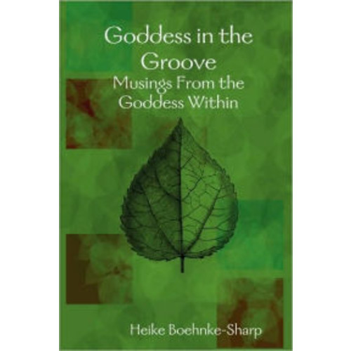 Goddess In The Groove - Musings From The Goddess Within