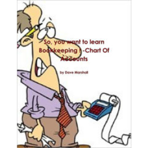 So, You Want to Learn Bookkeeping ! : Chart of Accounts