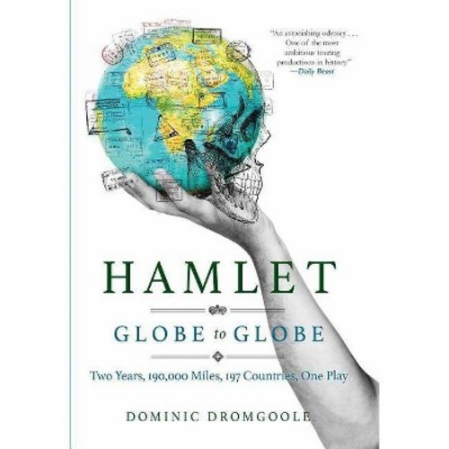 Hamlet Globe to Globe : Two Years, 193,000 Miles, 197 Countries, One Play (Hardcover) (Dominic