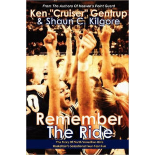 Remember the Ride: The Story of North Vermillion Girls Basketball's Sensational Four-Year Run