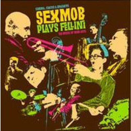 Cinema, Circus & Spaghetti: Sexmob Plays Fellini