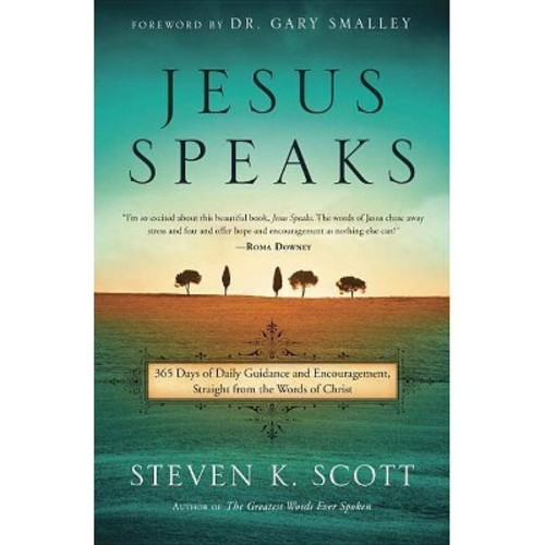 Jesus Speaks : 365 Days of Guidance and Encouragement, Straight from the Words of Christ