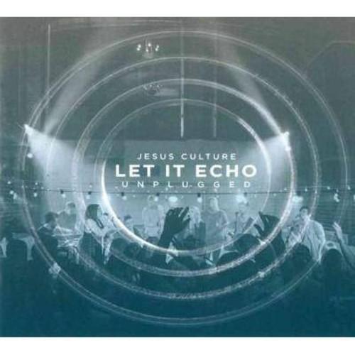 Jesus Culture - Let It Echo Unplugged