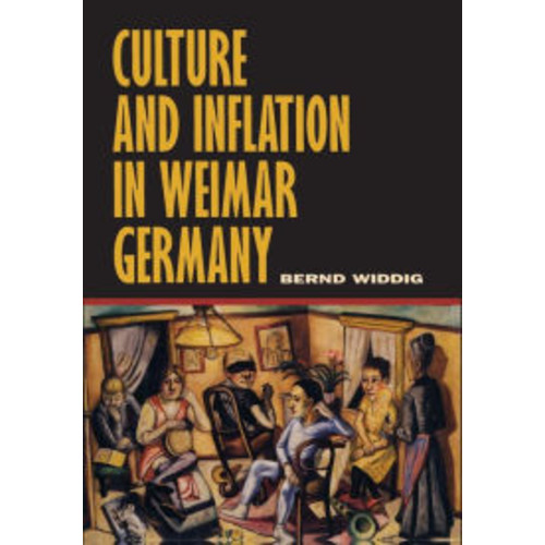 Culture and Inflation in Weimar Germany / Edition 1