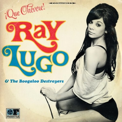 RAY & BOOGALOO DESTROYERS LUGO - QUE CHEVERE