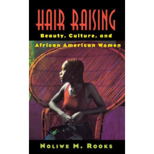 Hair Raising: Beauty, Culture, and African American Women / Edition 1