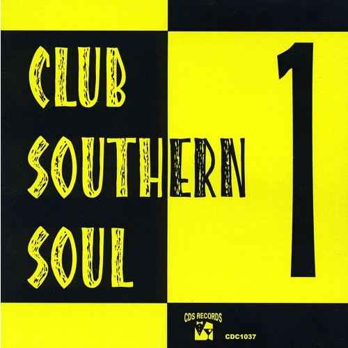 Club Southern Soul, Vol. 1 [CD]