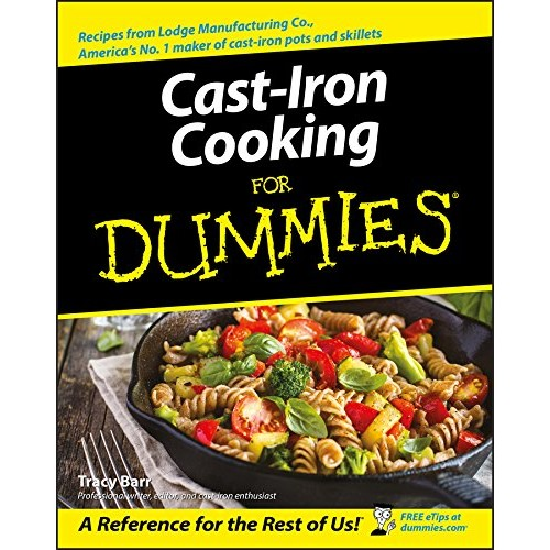 Cast Iron Cooking For Dummies [Paperback]