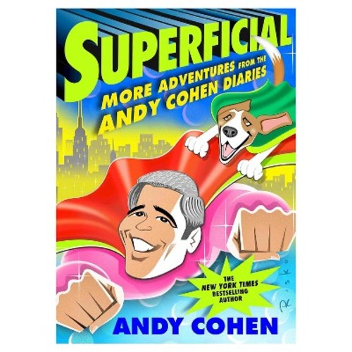 Superficial: More Adventures from the Andy Cohen Diaries (Hardcover) by Andy Cohen