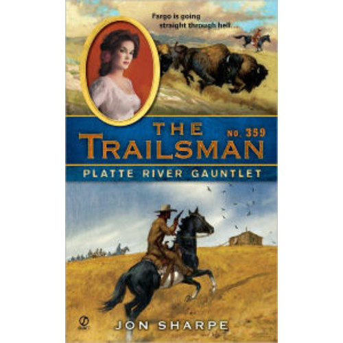 Platte River Gauntlet (Trailsman Series #359)