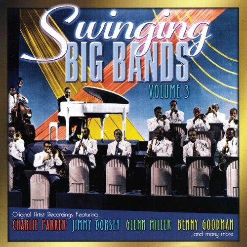 Swinging Big Bands, Vol. 3 [CD]