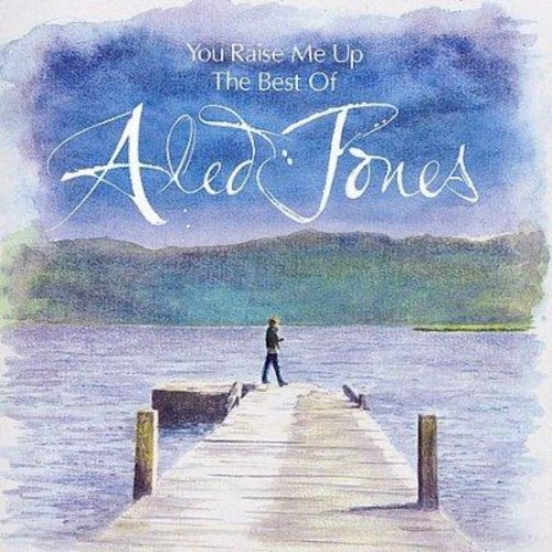 Aled Jones - You Raise Me Up: The Best of Aled Jones