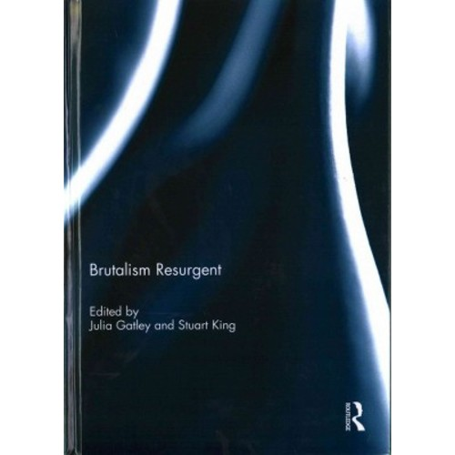 Brutalism Resurgent (Hardcover)
