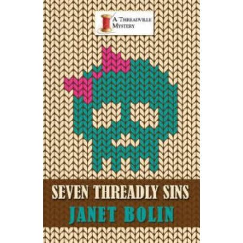 Seven Threadly Sins (Threadville Mystery Series #5)