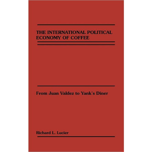 The International Political Economy Of Coffee