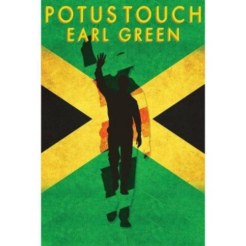 Potus Touch (Paperback) (Earl Green)