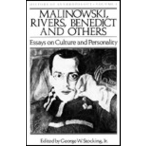 Malinowski, Rivers, Benedict and Others: Essays on Culture and Personality / Edition 1