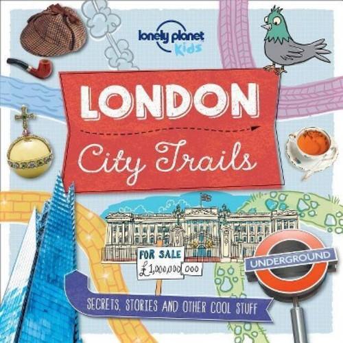 City Trails - London (Lonely Planet Kids)