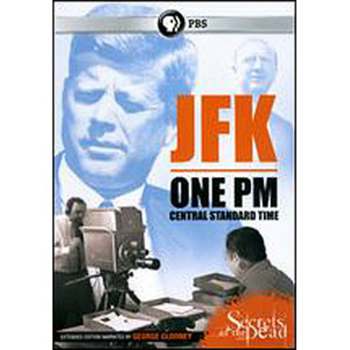 Secrets of the Dead: JFK - One PM Central Standard Time WSE DD2