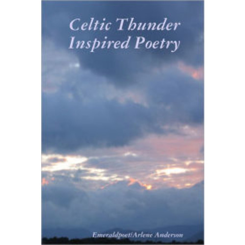 Celtic Thunder Inspired Poetry