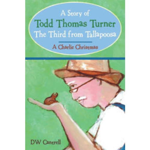 A Story of Todd Thomas Turner The Third from Tallapoosa: A Charlie Christmas