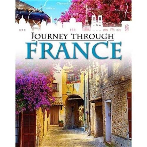 Journey Through France (Paperback) (Liz Gogerly & Rob Hunt)