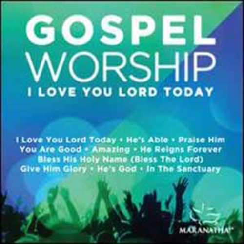 Gospel Worship I Love Yo Maranatha Music