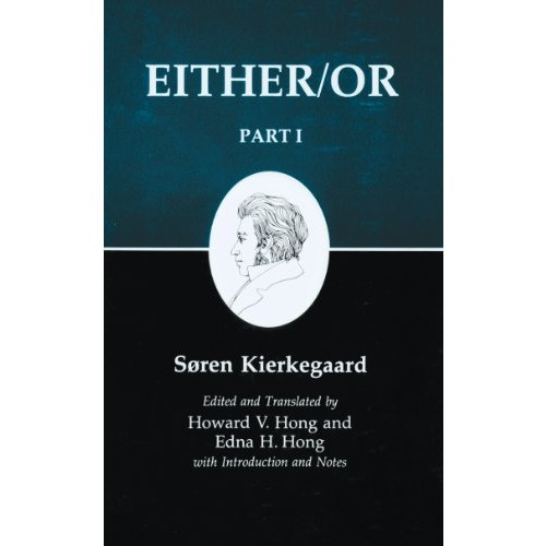 Kierkegaard's Writing, III, Part I: Either/Or: Either/Or (Kierkegaard's Writings)