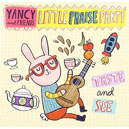 YANCY - YANCY LITTLE PRAISE PARTY TASTE AND SEE