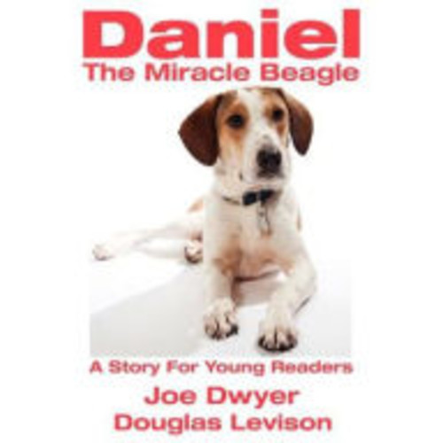 Daniel - The Miracle Beagle: A Story For Young Readers