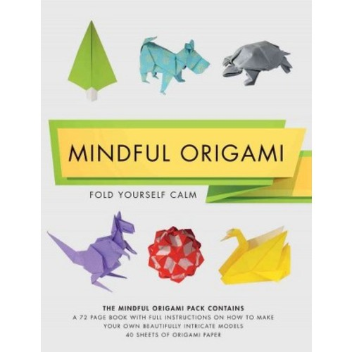 Mindful Origami Kit : Fold Yourself Calm (Paperback) (Mark Bolitho)