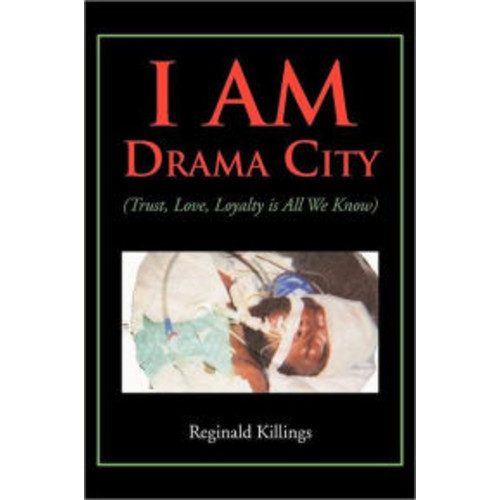 I Am Drama City: (Trust, Love, Loyalty Is All We Know)