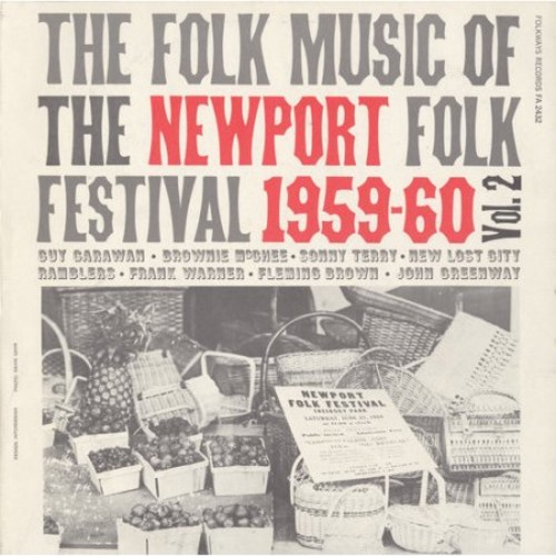 Folk Music of the Newport Folk Festival, Vol. 2: 1959-60 [CD]